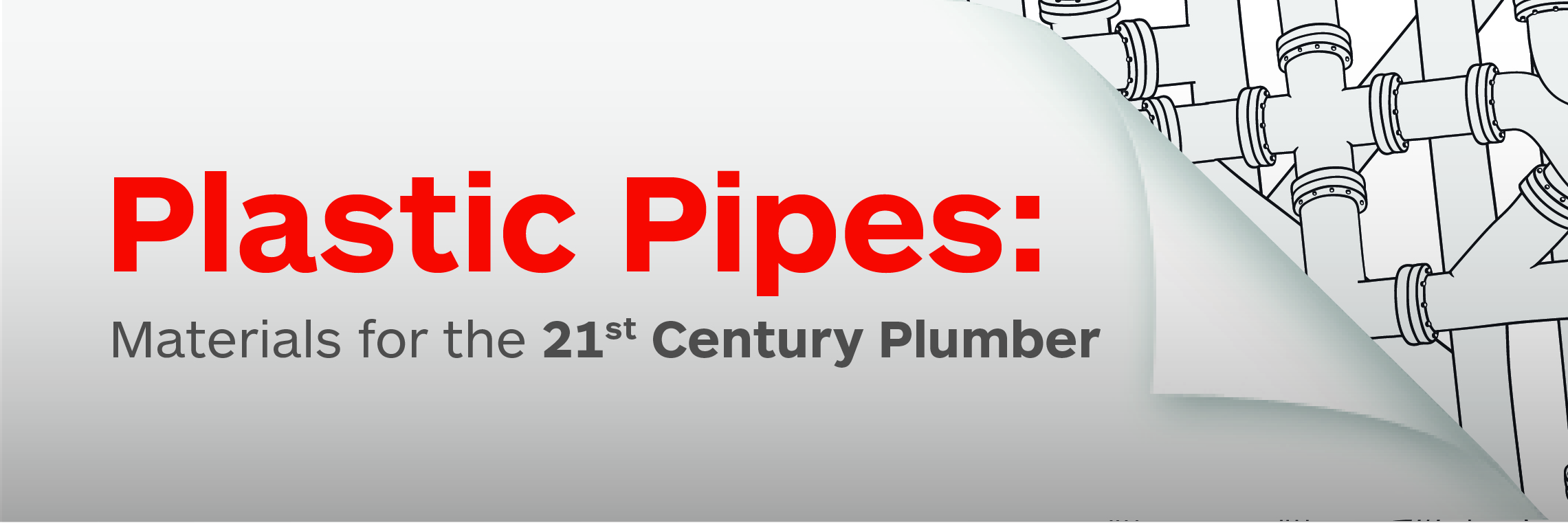 Plastic Pipes: Materials for the 21st Century Plumber