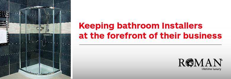 Roman: Keeping bathroom Installers at the forefront of their business